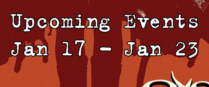 Upcoming Events Jan 17 - Jan 23