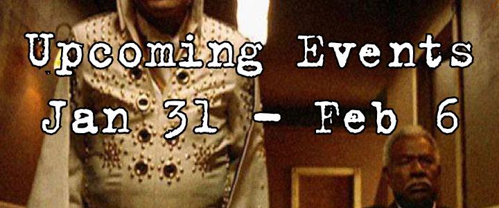 Upcoming Events Jan 31 - Feb 6