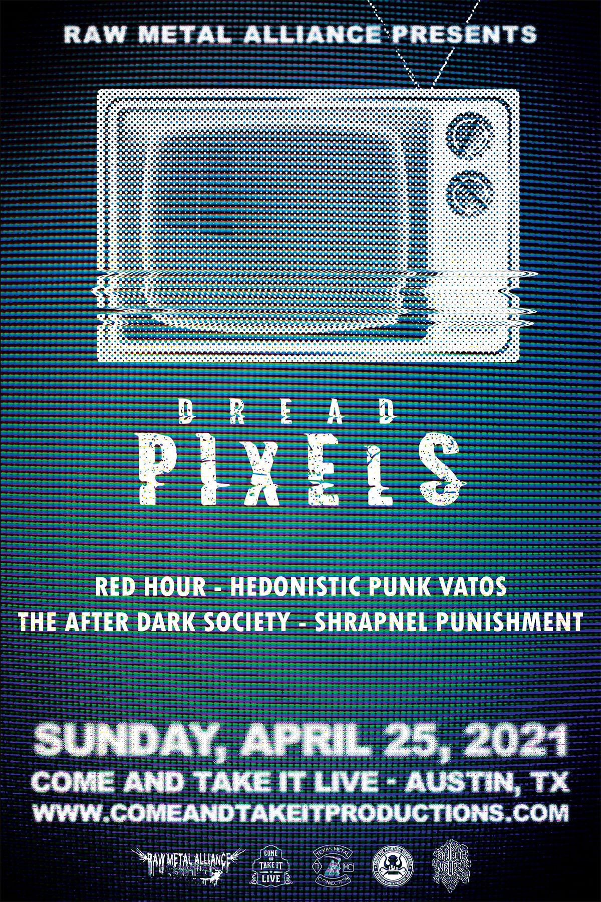 Dread Pixels, Red Hour, Hedonistic Punk Vatos, The After Dark Society and Shrapnel Punishment