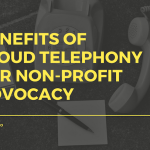benefits of cloud telephony for nonprofit advocacy
