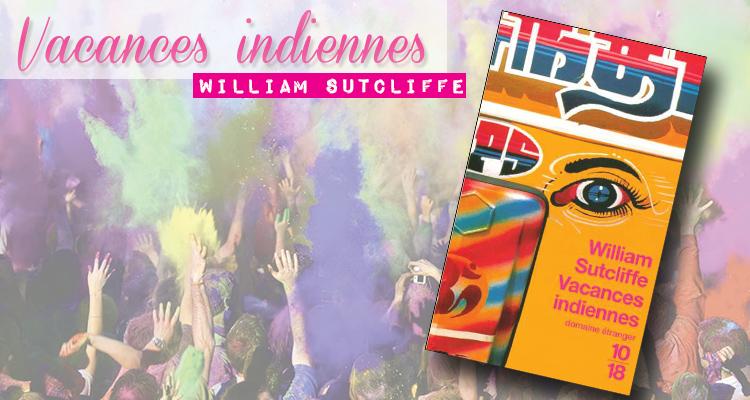 Vacances indiennes, William Sutcliffe