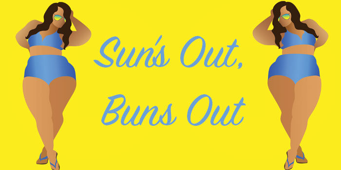 Confidence and Encouragement: Sun's Out, Buns Out
