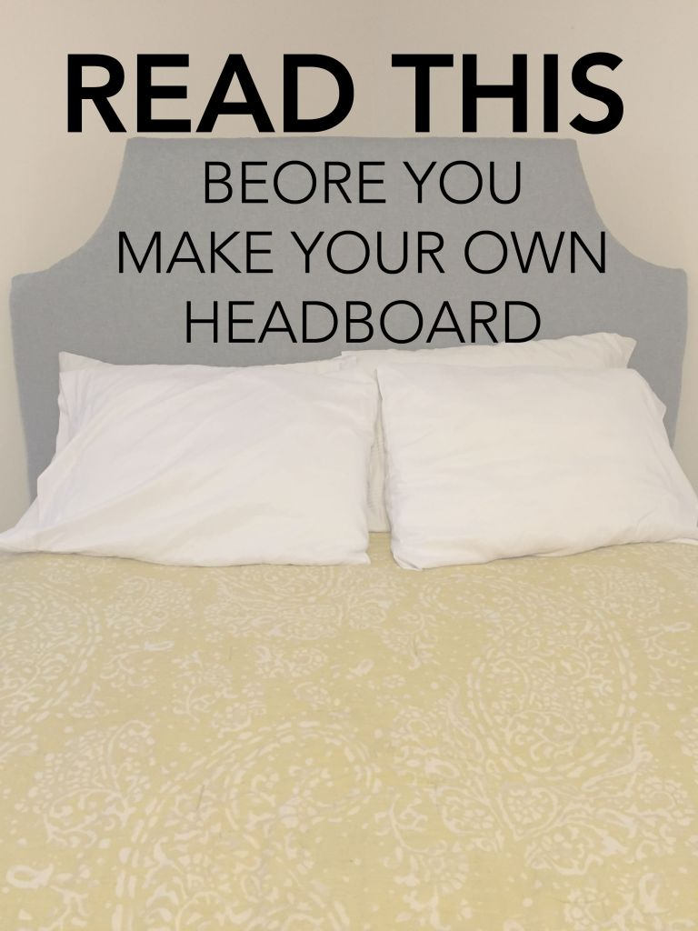Think before you diy your own headboard - Make your own headboard ...