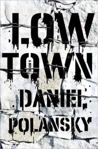 Low Town, by Daniel Polansky