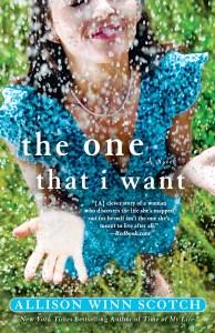 The One That I Want, by Allison Winn Scotch