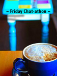 Friday Chatathon