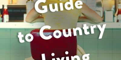 The City Baker's Guide to Country Living by Louise Miller