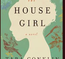 THE HOUSE GIRL by Tara Conklin