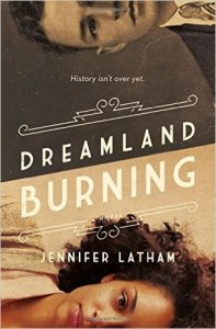 Dreamland Burning by Jennifer Latham
