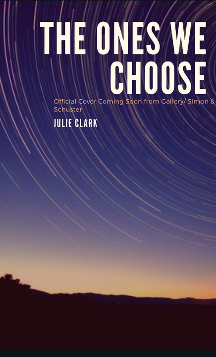 THE ONES WE CHOOSE -- Julie Clark