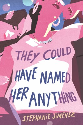 Book cover of They Could Have Named Her Anything