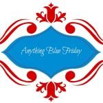 Anything Blue Friday – Week 38