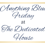 Anything Blue Friday – Week 62
