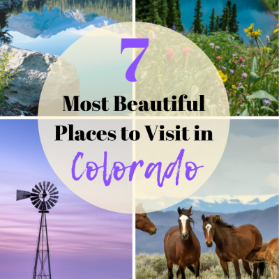 7 Most Beautiful Places To Visit In Colorado