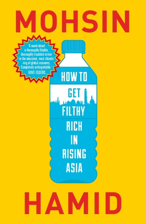 How to get filty rich in rising asia mohsin hamid