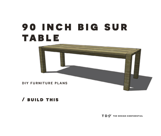 Diy Furniture Plans How To Build A 90 Inch Big Sur Table The