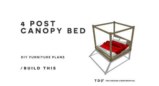 You Can Build This! Easy DIY Plans from The Design Confidential Free DIY Furniture Plans // How to Build A 4 Post Canopy Bed via @thedesconf