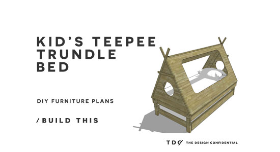 DIY Furniture Plans // How to Build a Kid's Teepee Trundle Bed - The Design Confidential