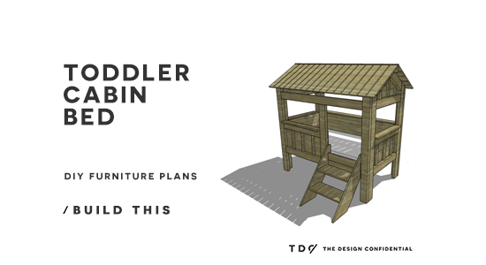 Free Diy Furniture Plans How To Build A Toddler Cabin Bed The