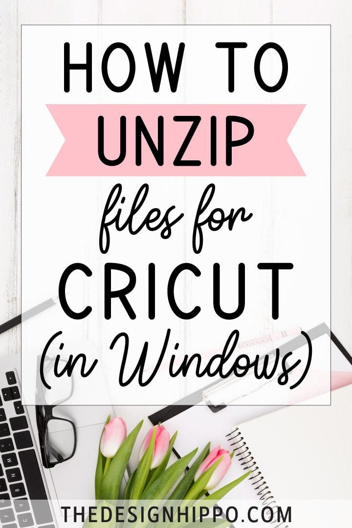 HOW TO UNZIP FILES FOR CRICUT (IN WINDOWS) Pin