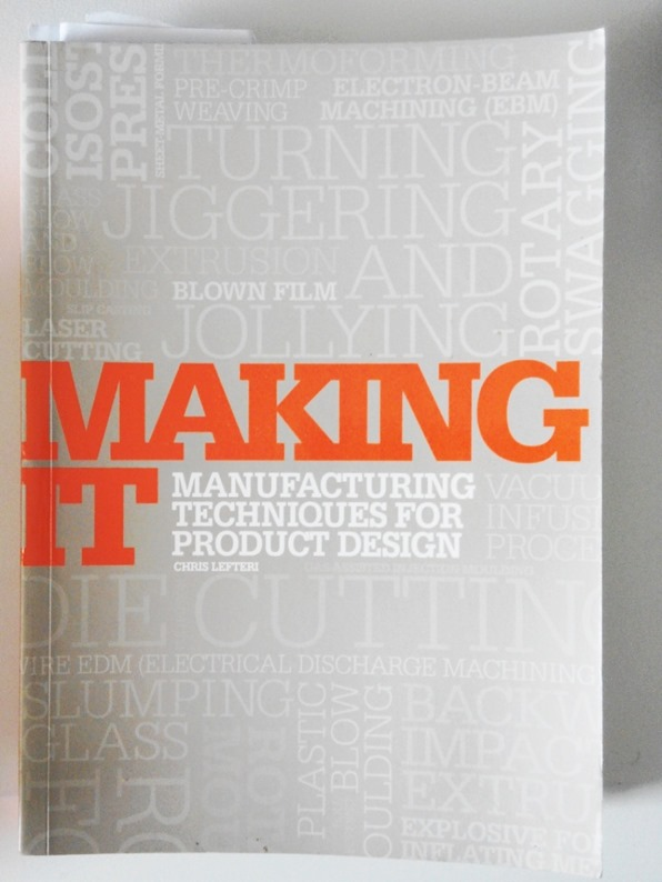 Making it Manufacturing techniques for Product design