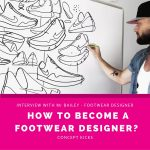 How to become a Shoe designer? |with Mr. Bailey – Concept Kicks