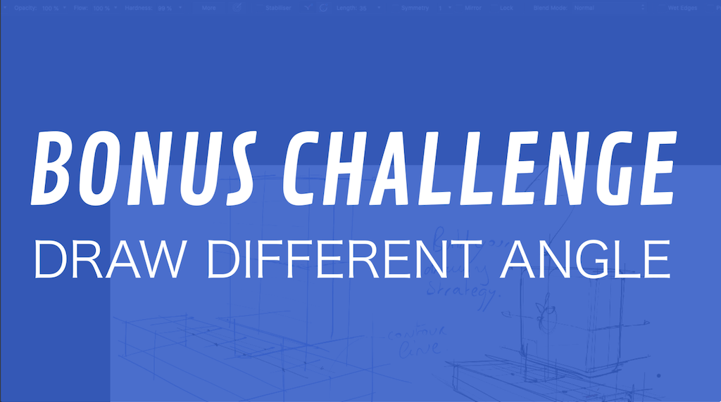 BONUS CHALLENGE: Draw different angle