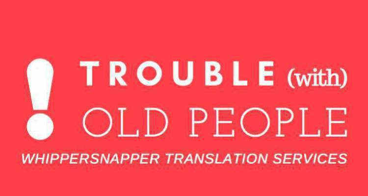 Trouble With Old People | Press 1 for Friendship