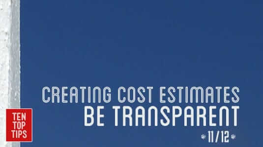 creating cost estimates - be transparent