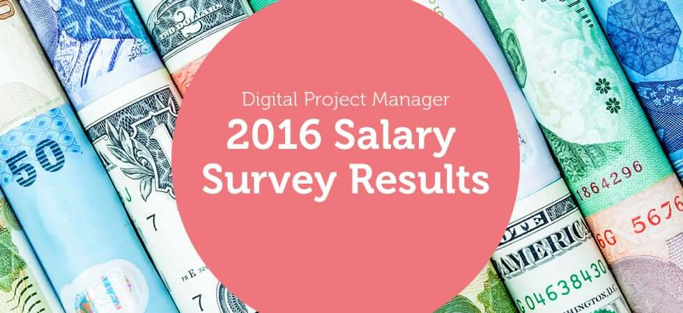 2016 digital project manager salary survey results