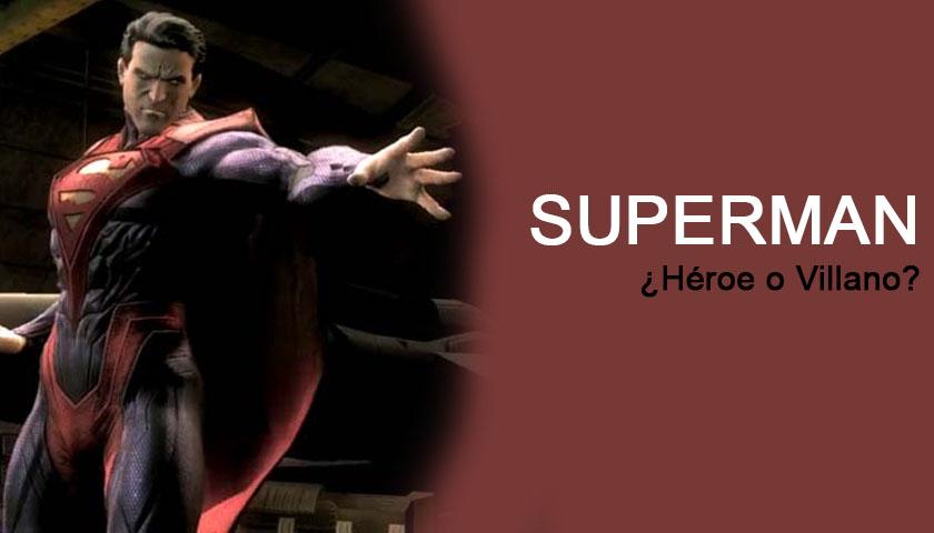 Superman: ¿Héroe o Villano?