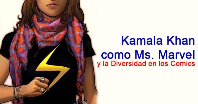 Kamala Khan como Ms. Marvel y la Diversidad en los Comics
