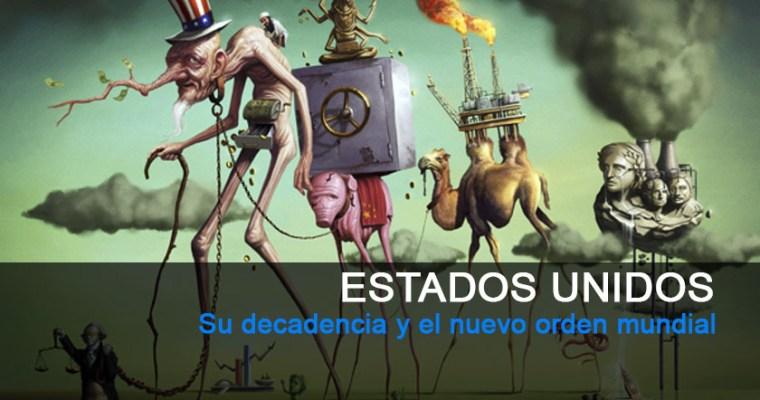 Estados Unidos. Su decadencia y el nuevo orden mundial