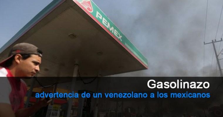 Gasolinazo: advertencia de un venezolano a los mexicanos