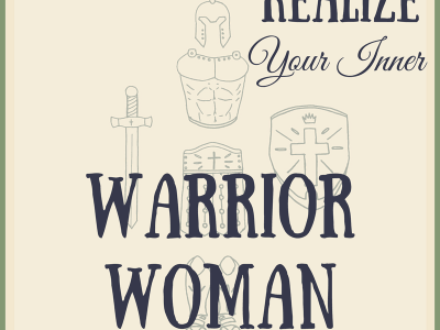 Realize Your Inner Warrior Woman