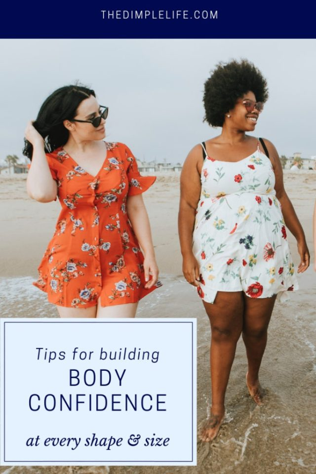 How to build body confidence | Tips on how to get body confidence and loving your body for all the amazing things it does for you. | The Dimple Life #TheDimpleLife #bodyconfidence #bodyconfidencetips #selflove #bodypositivity