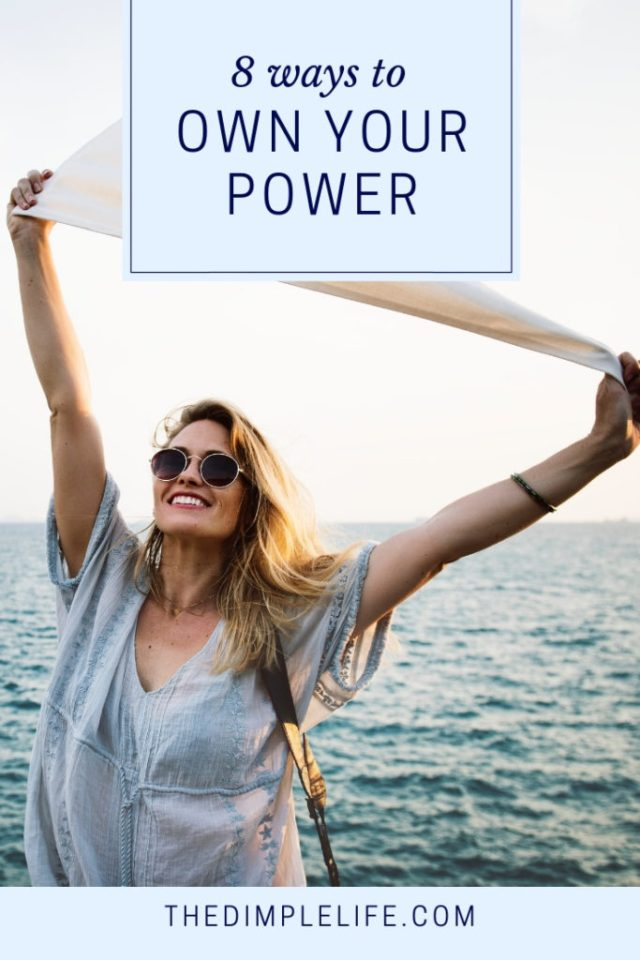 8 ways to own your power | As women, we are so much more powerful than we know! But recognizing our power and having the confidence to let it shine can be a real struggle sometimes. In this post, I'm sharing 8 ways for you to own your power and share it with the world. | The Dimple Life #thedimplelife #powerfulwomen #personaldevelopment #selfdevelopment #confidence #ownyourpower