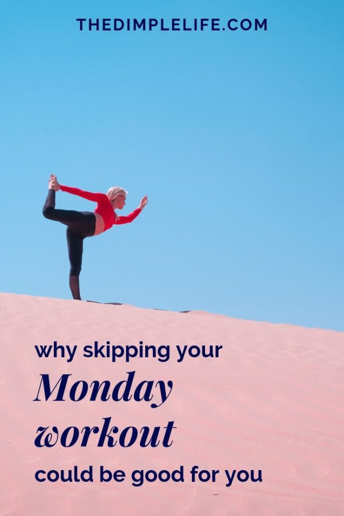 Why skipping your Monday workout might be what you need | Getting regular exercise is an important part of a healthy lifestyle, but knowing when to take a break is just as important. Sometimes skipping a workout can be the ultimate act of self care. Click and read the post to learn more about when you might want to skip your Monday workouts. | The Dimple Life #thedimplelife #exercisetips #selfcare #healthtips
