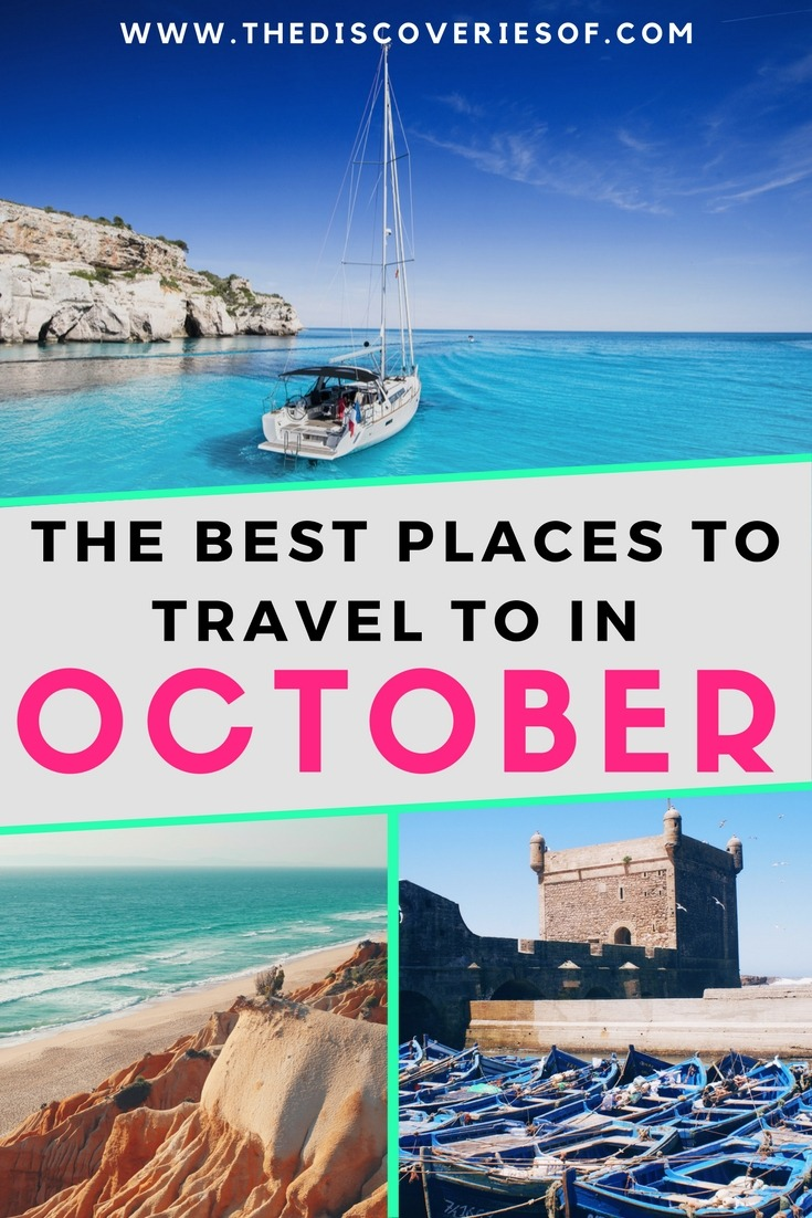 The best places to go in october the discoveries of for Vacation destinations in october