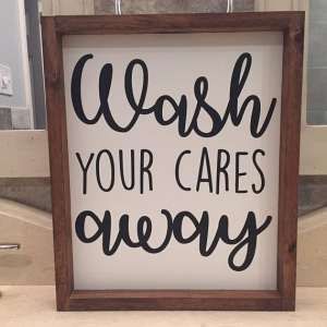Wash you cares away