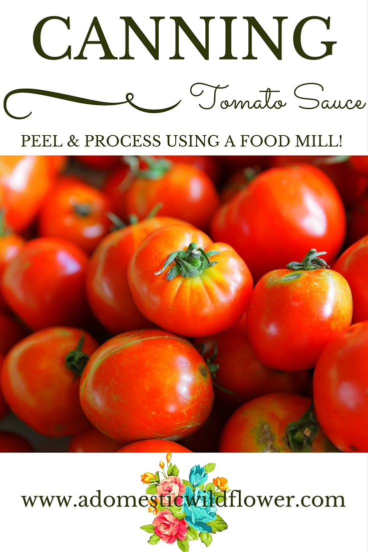 Canning Tomato Sauce: Peel and Process Using a Food Mill | A Domestic Wildflower click to read the recipe and watch the canning tutorial video and see how easy canning can be!