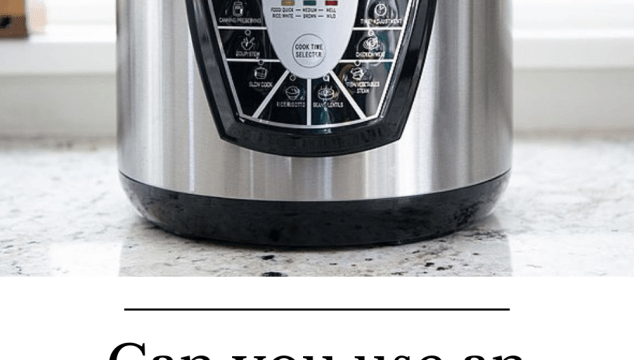 Can you use an instant pot for canning?
