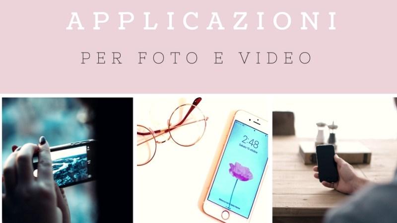 Le migliori applicazioni per foto e video