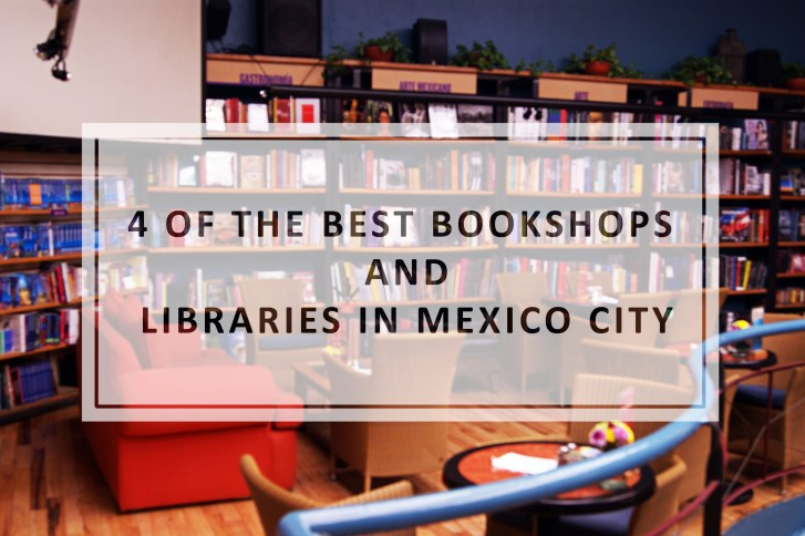 4 of the best bookshops and Libraries in Mexico City