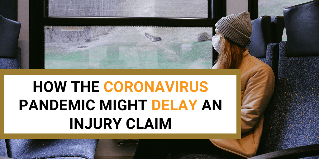 How the Coronavirus Pandemic Might Delay an Injury Claim