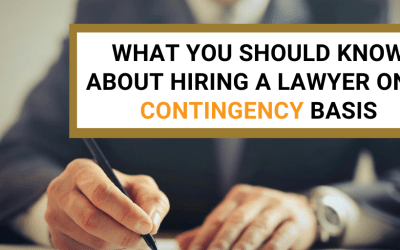 What You Should Know About Hiring A Lawyer on a Contingency Basis