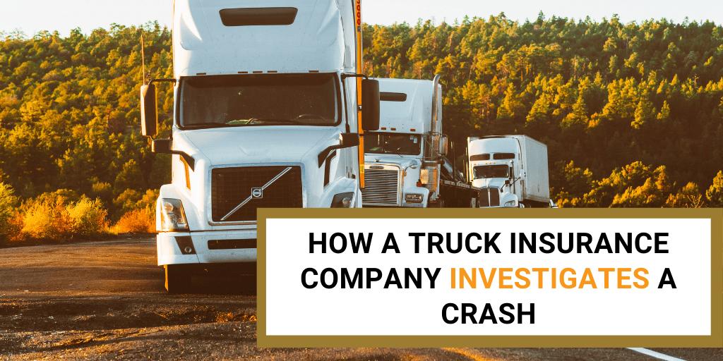 How a Truck Insurance Company Investigates a Crash