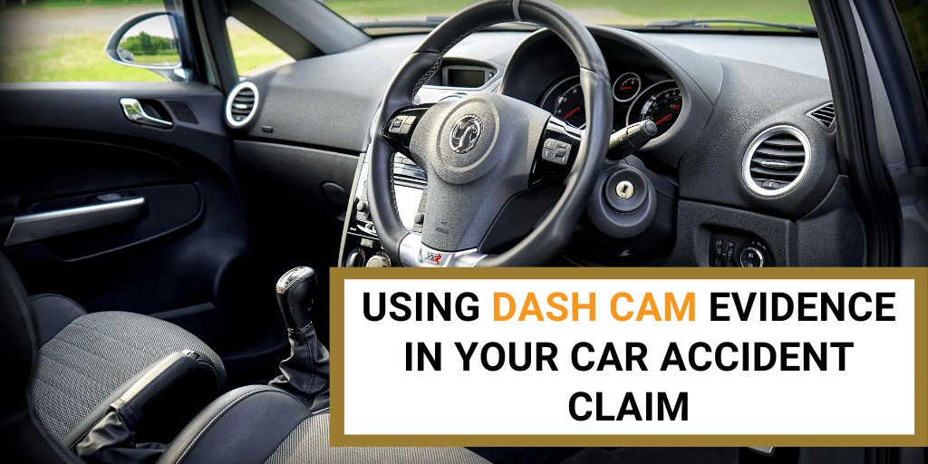Using Dash Cam Evidence in Your Car Accident Claim