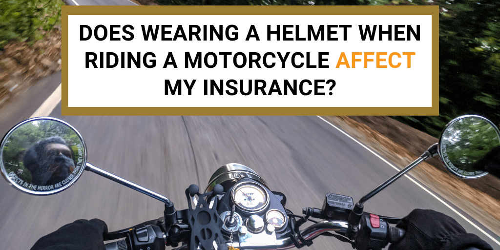 Does Wearing a Helmet When Riding a Motorcycle Affect My Insurance?