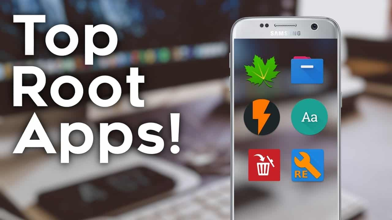 35 Best Root Apps For Rooted Android Smartphone